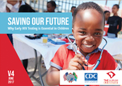 Saving Our Future - Why early HIV Testing is Essential in Children