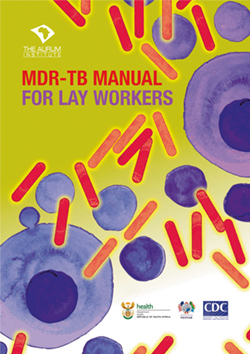 MDR - TB Manual for Lay Workers